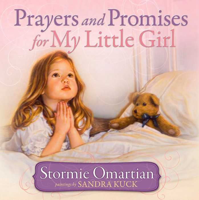 """Prayers and Promises for My Little Girl"" Book - by Sandra Kuck and Stormie Omartian"