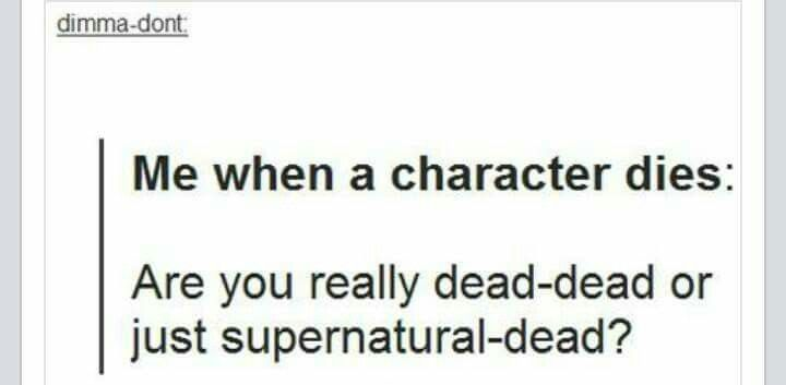 Supernatural Dead <<< this deserves to be pinned on my supernatural board & on my book board bc in red queen, shade barrow was supernatural-dead, and in glass sword, he was dead-dead, and i still havent stopped sobbing
