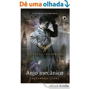 Amazon.com.br eBooks Kindle: Anjo mecânico - Peças infernais - vol. 1, Cassandra Clare