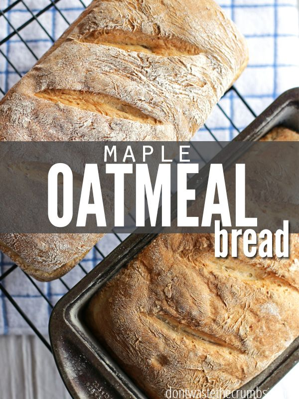 maple oatmeal bread is perfectly sweetened with a hint of maple ...