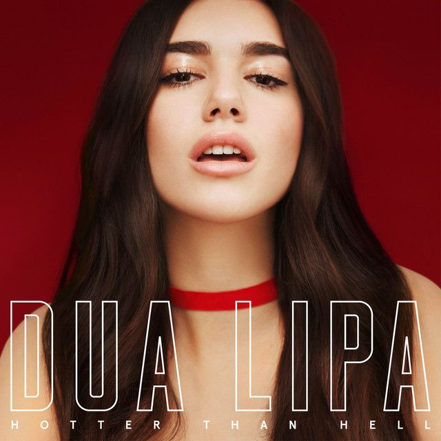 """""""Hotter Than Hell"""" by Dua Lipa was added to my Tomorrow's Hits playlist on Spotify"""