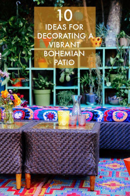 10 Ideas For Decorating A Vibrant Bohemian Patio