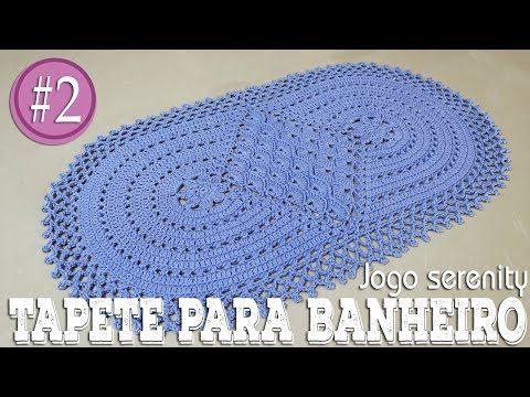 "TAPETE PARA A PIA - JOGO DE BANHEIRO SERENITY #2 ""Soraia Bogossian - Mundo de Soraia"" - YouTube"