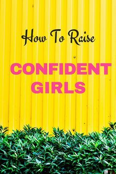 Moms know confident girls have high self-esteem, better body image and make better choices as teenagers.Here are some parenting tips and activities to boost confidence in girls, tweens, and teenagers. I'm sharing 9 ways to help you raise a confident girl. Number 2 is a must!