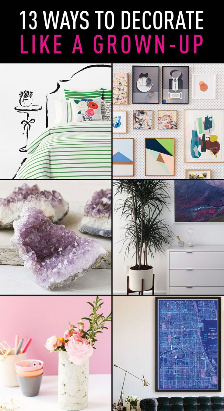 GROWN-UP DECORATING IDEAS: Whether you're moving back into your childhood bedroom at home, subletting your first apartment, or you've just bought your first house, you can make some easy swaps to go from juvenile to grown woman. Avoid these decorating pitfalls and transform your space into a ~*home*~ as awesome (and adult) as you are. Here you'll learn how to decorate and furnish your bedroom, living room, and how to accessorize your entire home.