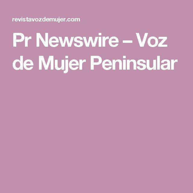 Pr Newswire – Voz de Mujer Peninsular