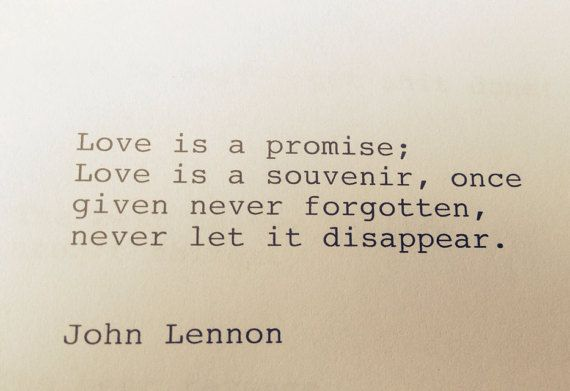 John Lennon Hand typed Typewriter Quote / Love is a promise