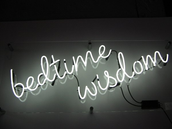 Bedtime wisdom | neon