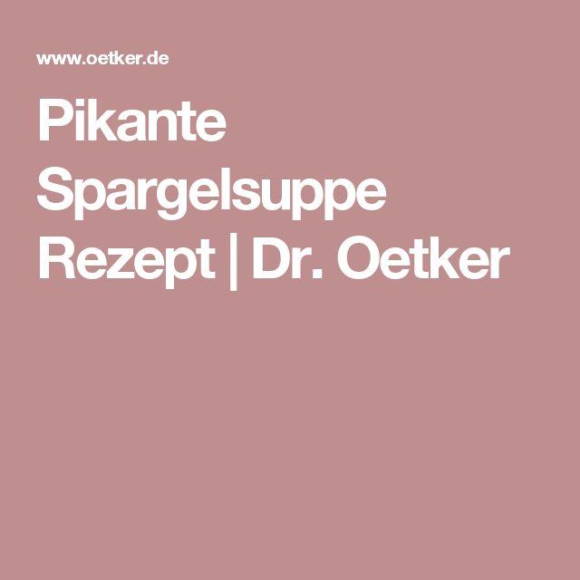Pikante Spargelsuppe Rezept | Dr. Oetker