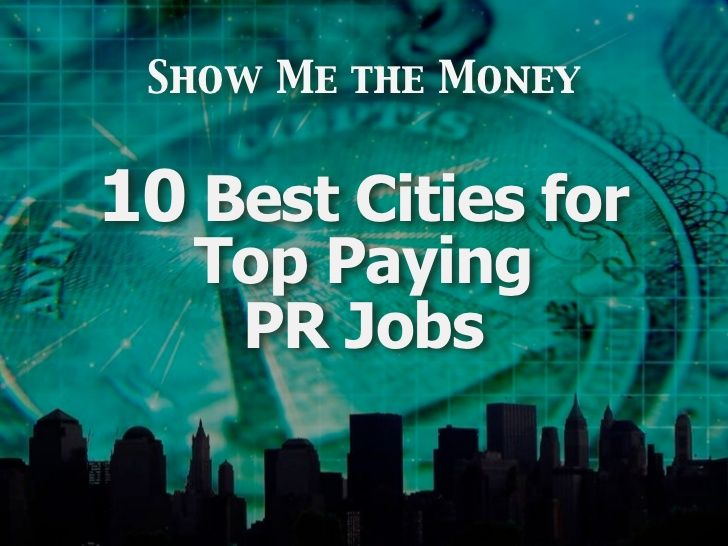 Show me the Money - 10 Best Places for Top Paying PR Jobs
