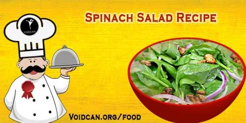 Voidcan.org share with you simple and easy recipe of Spinach salad which you can try yourself and make your love ones happy.