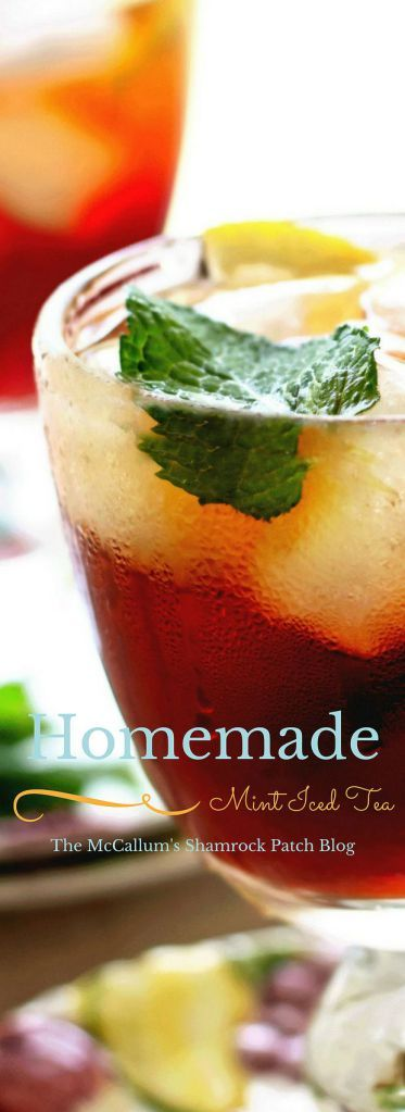 Homemade Mint Iced Tea – The McCallum's Shamrock Patch