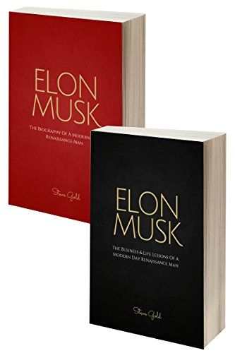 Elon Musk Box Set (2 in 1): The Biography Of A Modern Day Renaissance Man & The Business & Life Lessons Of A Modern Day Renaissance Man (Elon Musk, Tesla, ... Elon Musk Autobiography, Elon Musk Lessons) by [Gold, Steve]