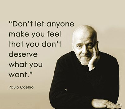 You deserve what you want