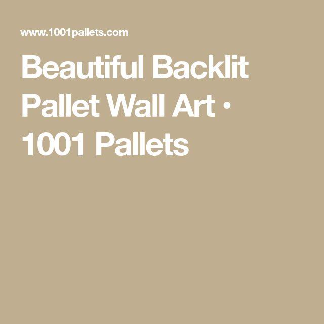 Beautiful Backlit Pallet Wall Art • 1001 Pallets