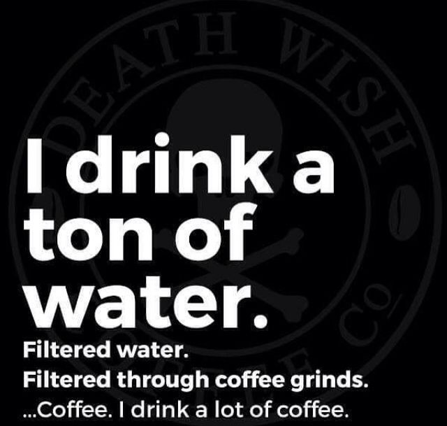 Tons of Water .. Coffee                                                                                                                                                     More