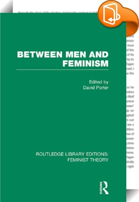 Between Men and Feminism (RLE Feminist Theory)    ::  <P><EM>Between Men and Feminism</EM> had its origins in a lively colloquium at St John's College, Cambridge in 1990. It discusses how two decades of feminism have affected the ways men define their own masculinities, and how they have responded in their own social, sexual and political lives to the challenges posed by the evolving feminist critiques of patriarchy and maleness itself.</P> <P>The collection contains a great diversity ...