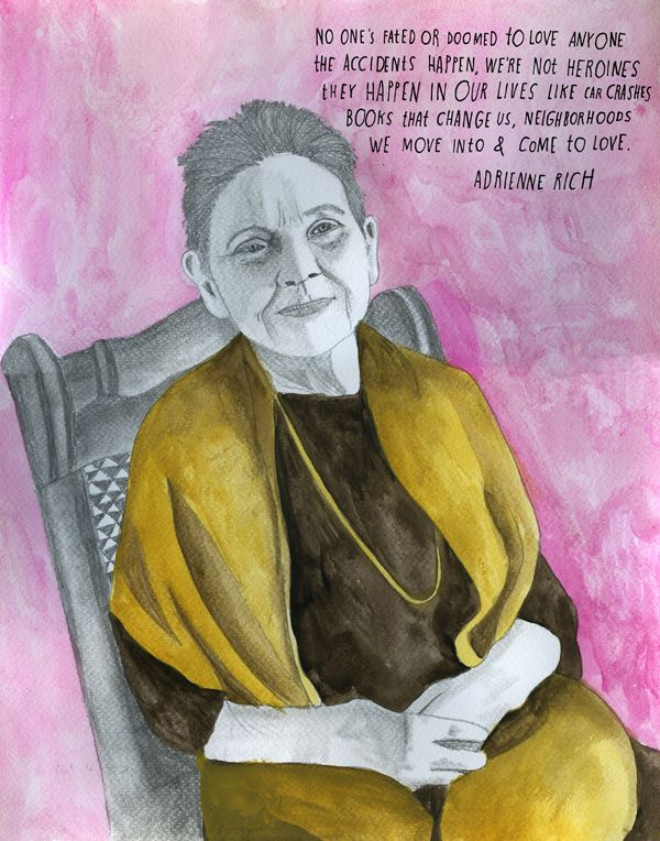 Adrienne Rich - -  from The Reconstructionists (Maria Popova and Lisa Congdon)