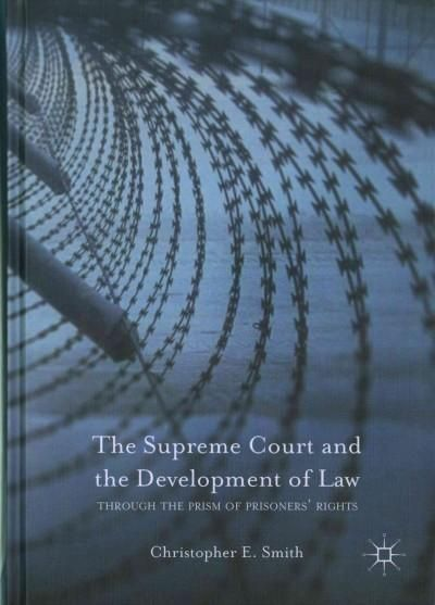 The Supreme Court and the Development of Law: Through the Prism of Prisoners' Rights