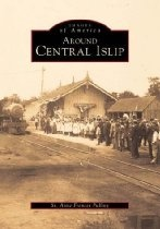 Around Central Islip (Images of America: New York)
