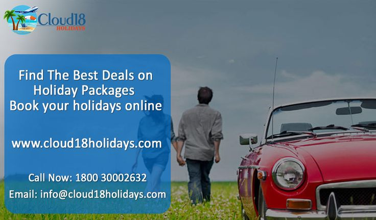Call us- +91 9793715555 - Find best deals at Cloud18holidays in India for Flight Tickets, Hotels, Holiday Packages, Best Deals On Domestic& International Flights,Bus and Train / Railway Reservations for India & Domestic travel. Book cheap air tickets online for Domestic & Domestic & International airlines, customized holiday packages and special deals on Hotel Bookings.