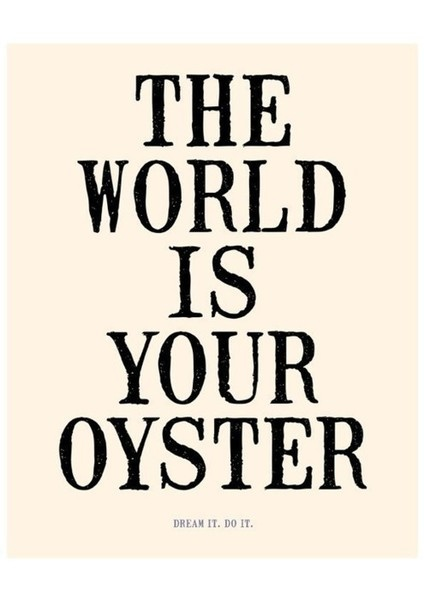 .: Life Quotes, Oysters, Dream, Pearls, Wisdom, Word, Living, Poster Quadro-Negro, The World