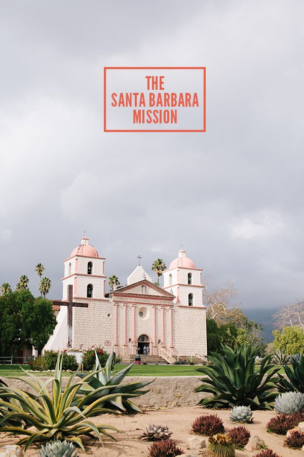 The Old Santa Barbara Mission, Santa Barbara, California // WeAreAdventure.us