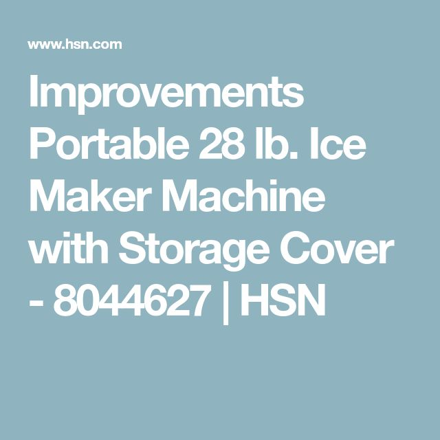 Improvements Portable 28 lb. Ice Maker Machine with Storage Cover - 8044627 | HSN