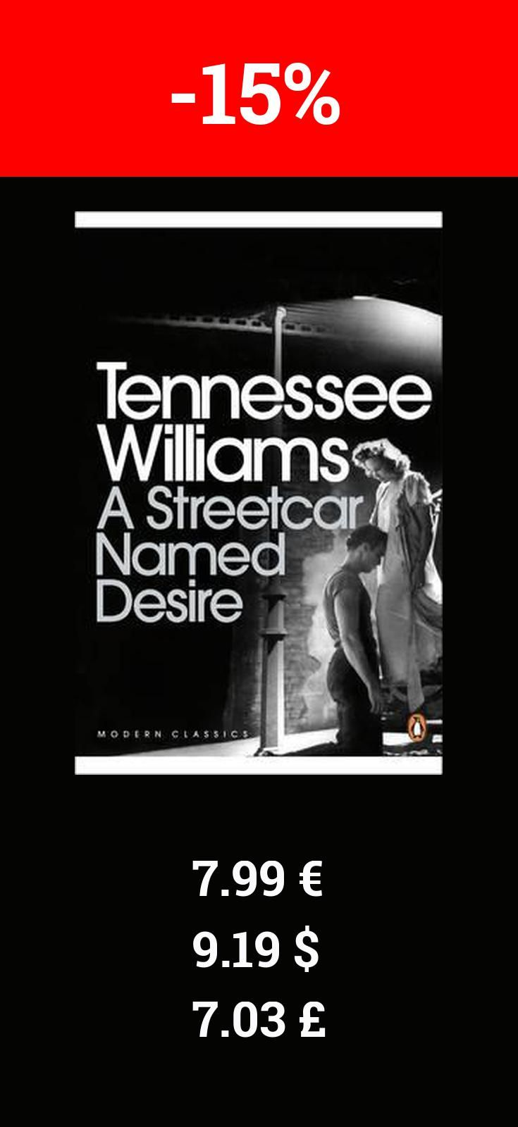 Checkout A Streetcar Named Desire. Book is currently 15% off on bookdepository.  Winner of the Pulitzer Prize, Tennessee Williams s A Streetcar Named Desire is the tale of a catastrophic confrontation between fantasy and reality, embodied in the characters of Blanche DuBois and Stanley Kowalski. This Penguin Modern Classics edition includes an introduction by Arthur Miller.  I have always depended on the kindness of strangers  Fading southern belle Blanche DuBois is adrift in the modern…