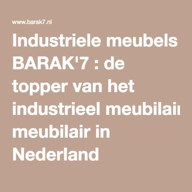 Industriele meubels BARAK'7 : de topper van het industrieel meubilair in Nederland