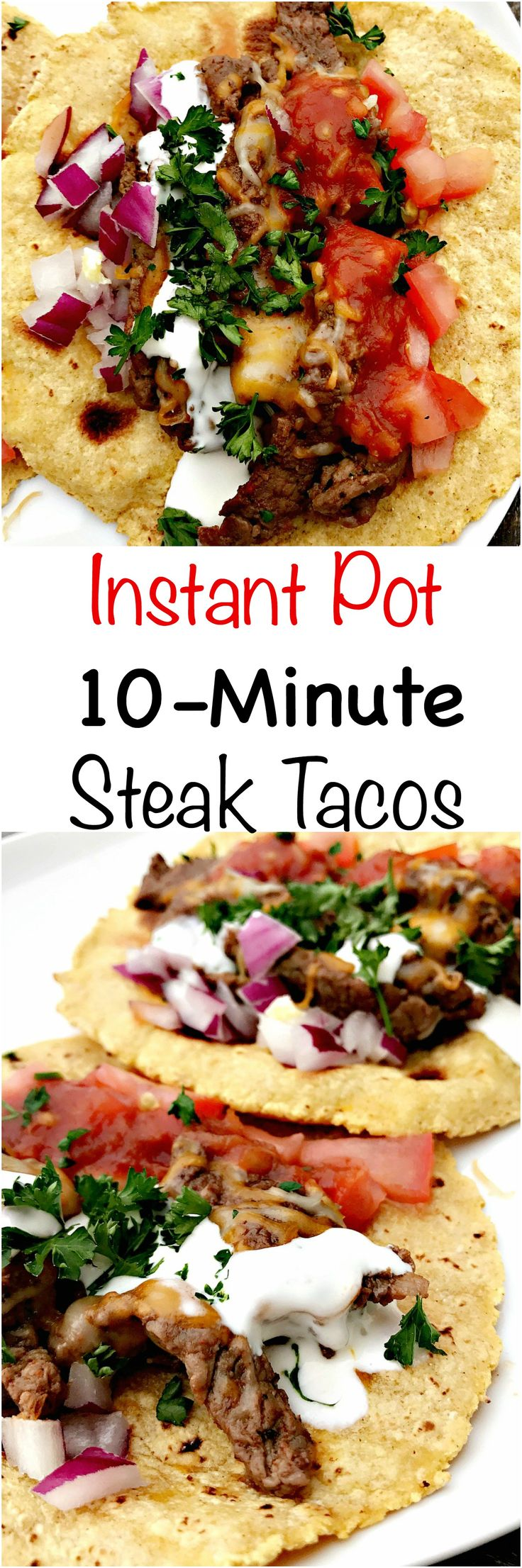 Quick and easy 10-minute Instant Pot steak tacos are a healthy and skinny meal. Tacos are loaded with fresh salsa, cilantro, and juicy steak.