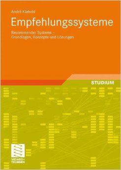 Empfehlungssysteme: Recommender Systems - Grundlagen Konzepte und Lösungen