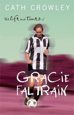 The life and times of Gracie Faltrain - Cath Crowley | Find it @ Radford Library F CRO