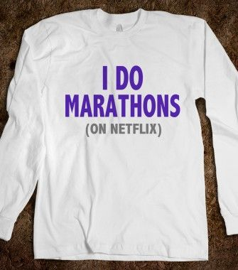 I DO MARATHONS (ON NETFLIX) - Underline Designs - Skreened T-shirts, Organic Shirts, Hoodies, Kids Tees, Baby One-Pieces and Tote Bags