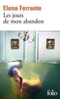 POCHE : Les Jours de mon abandon, par Elena Ferrante. Gallimard, à paraître le 2…