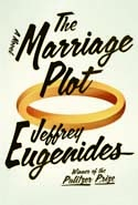 The Marriage Plot: A Novel, by Jeffrey Eugenides