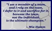 This soccer quote tels you that you are all a team if you loose it is just not your falt it is the teams falt you should work together and not be a ball hog. you are a team