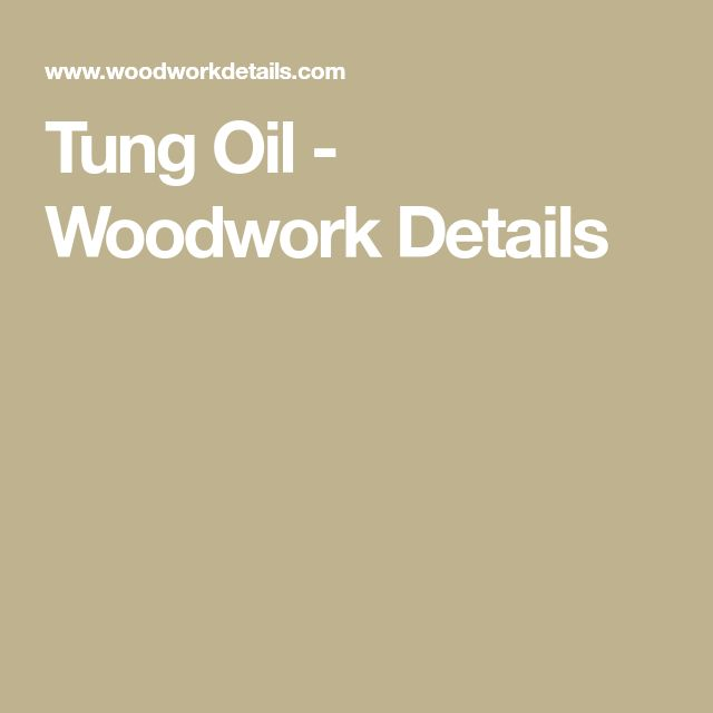 Tung Oil - Woodwork Details