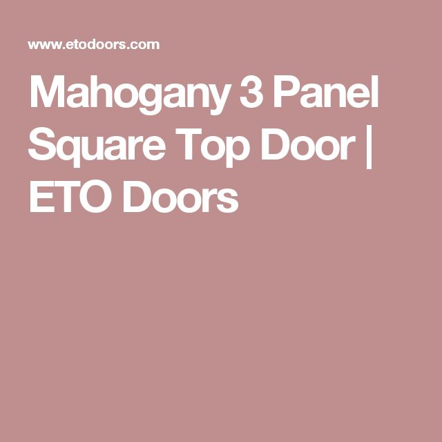 Mahogany 3 Panel Square Top Door | ETO Doors
