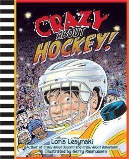 Crazy About Hockey by Loris Lesynski