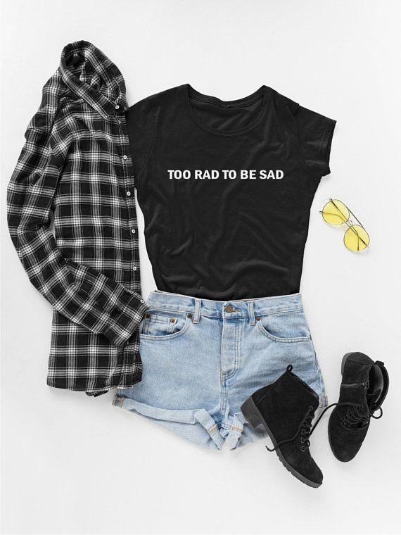 f9b21bf2fc9b Too Rad To Be Sad T-shirt
