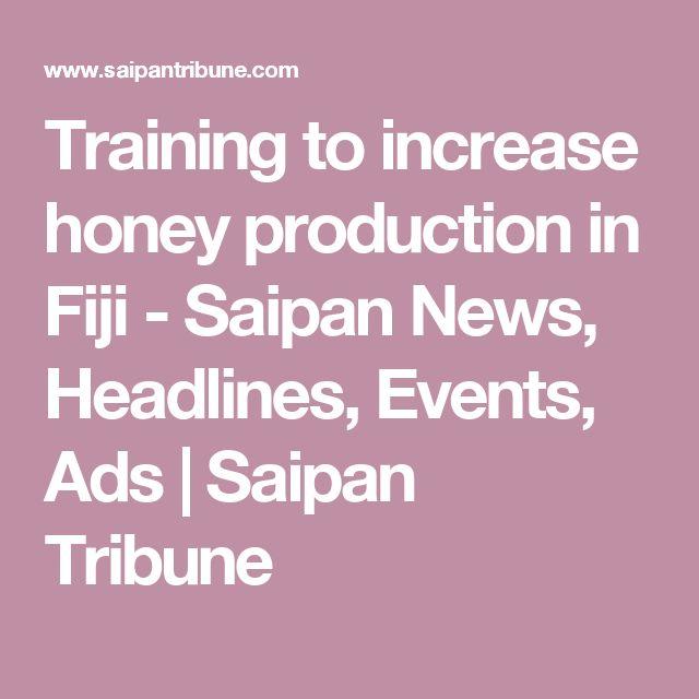 Training to increase honey production in Fiji - Saipan News, Headlines, Events, Ads | Saipan Tribune