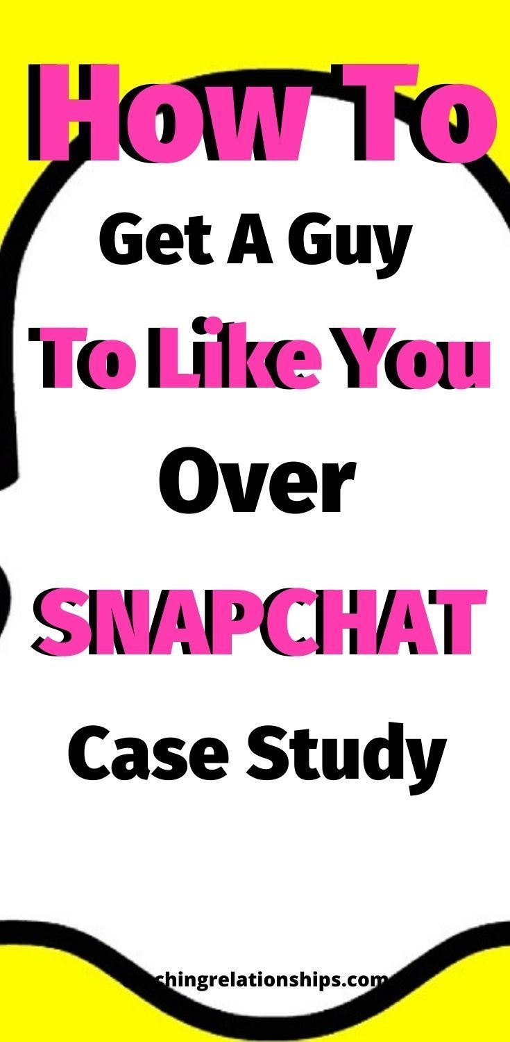 How To Get A Guy To Like You Over Snapchat My Own Case Study In 2020 What Men Want How To Start Conversations Make Him Want You