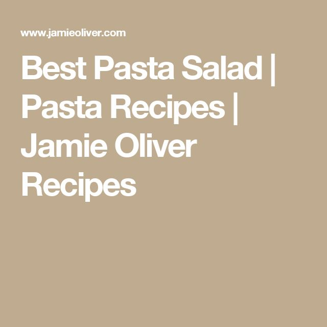 Best Pasta Salad | Pasta Recipes | Jamie Oliver Recipes