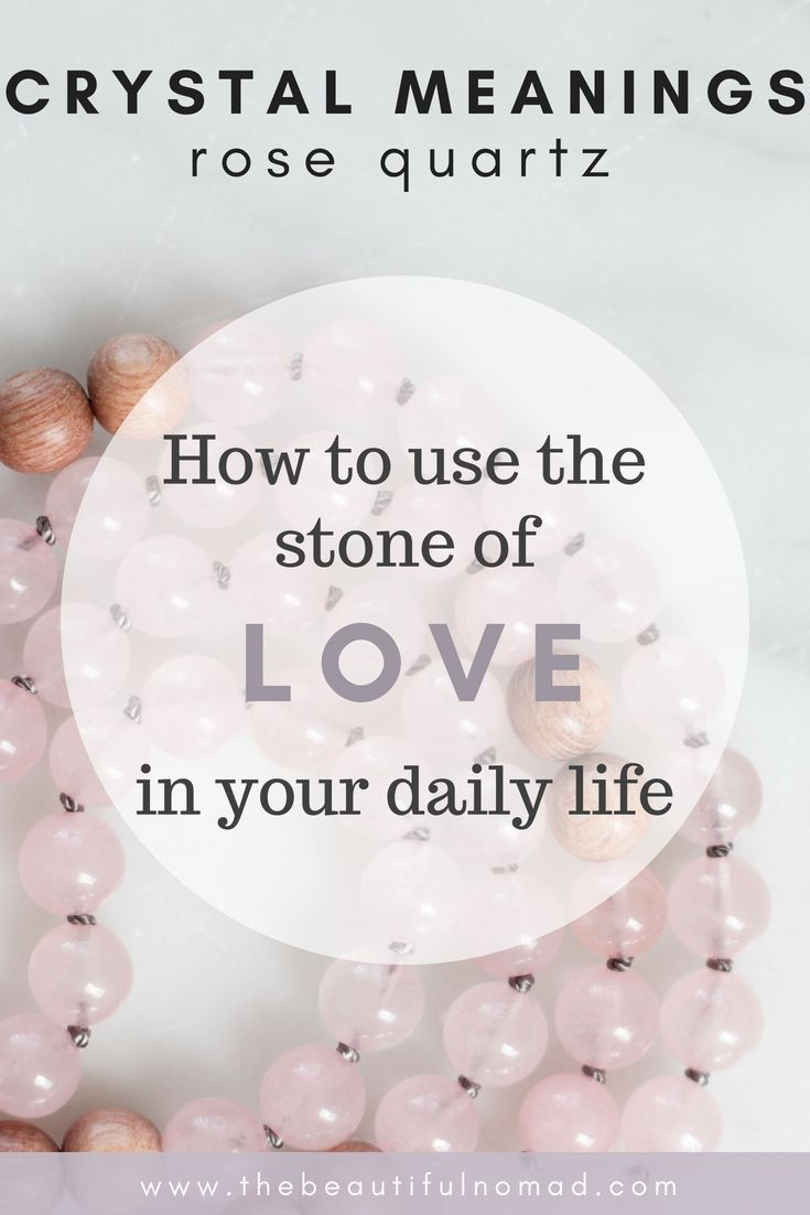 Learn All About The Crystal Meaning Of Rose Quartz And How To Incorporate Stone Love In Your Daily Life