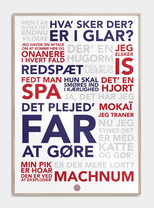 plakat med de bedste citater fra dybvad / dybvaaaad    -Det plejede far at gøre   -Fedt man spa  -Jeg elsker is  -Mokai  -Machnum  -Min pik er hoar  -Der er en hugorm     og mange flere find dem på www.citatplakat.dk