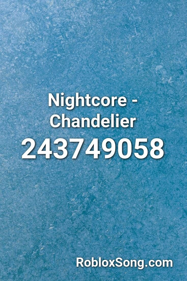 Roblox Pity Party Nightcore Chandelier Roblox Id Roblox Music Codes In 2020 Nightcore Roblox Miranda Sings