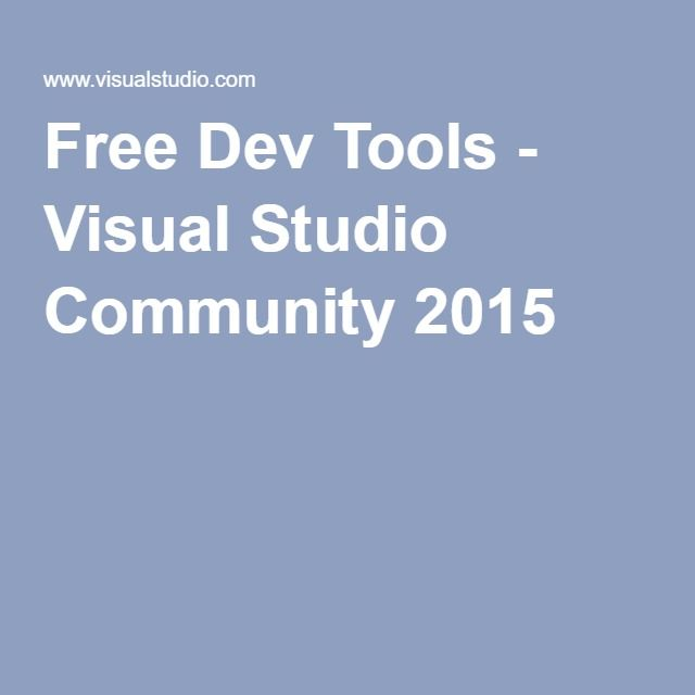 Microsoft Visual Studio 2015 - Free Dev Tools! Create your own programs today.