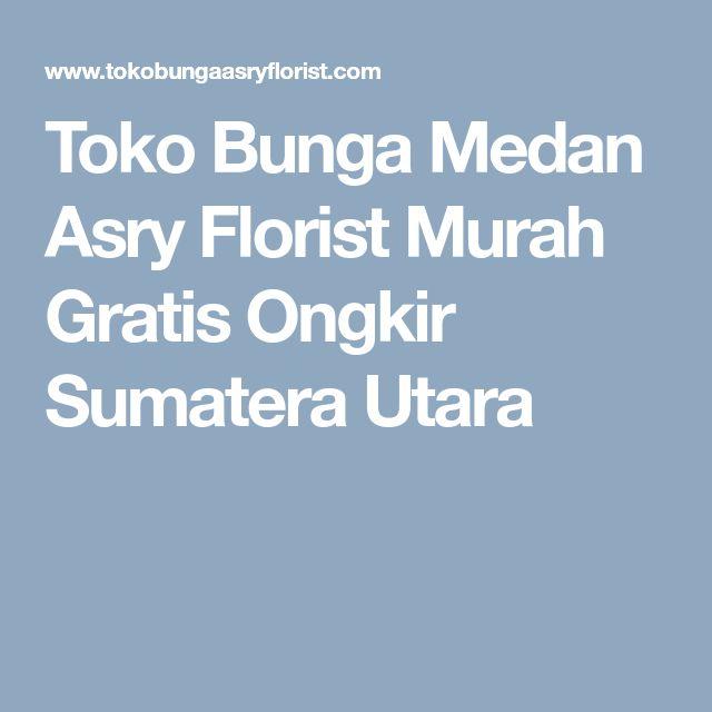 Toko Bunga Medan Asry Florist Murah Gratis Ongkir Sumatera Utara