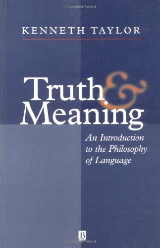 Truth and meaning : an introduction to the philosophy of language / Kenneth Taylor
